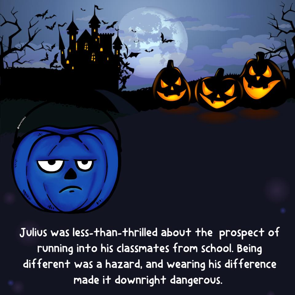 Three menacing looking orange jack-o-lanterns with big bully energy are sitting in the background of a dark Halloween scene, laughing. Julius sits in the foreground. Image reads: Julius was less-than-thrilled about the prospect of running into his classmates from school. Being different was a hazard, and wearing his difference made it downright dangerous. @NeuroClastic