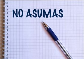 no asumas.001