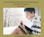 Is Psychopathy & Narcissistic Personality Disorder Education the Same as Recovery