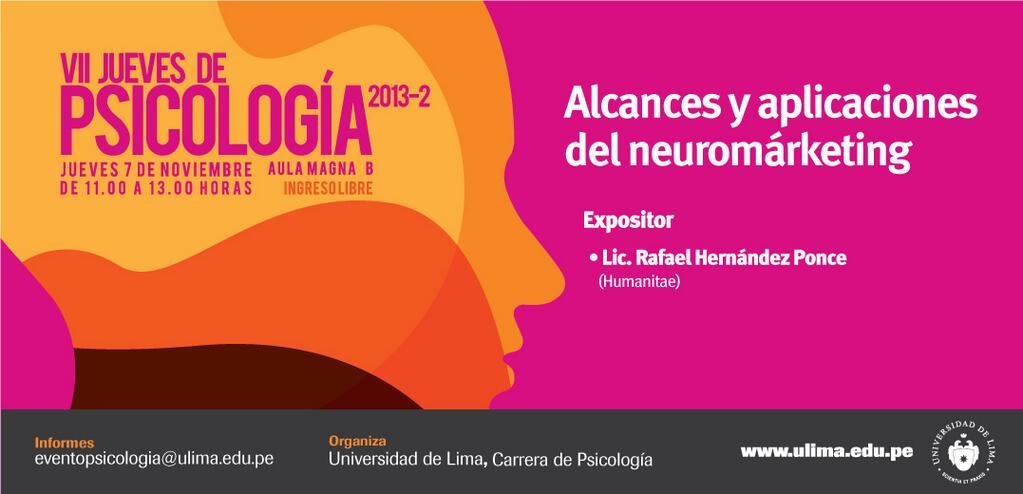 Alcances y aplicaciones del Neuromarketing – 07 de noviembre – Universidad de Lima, Perú