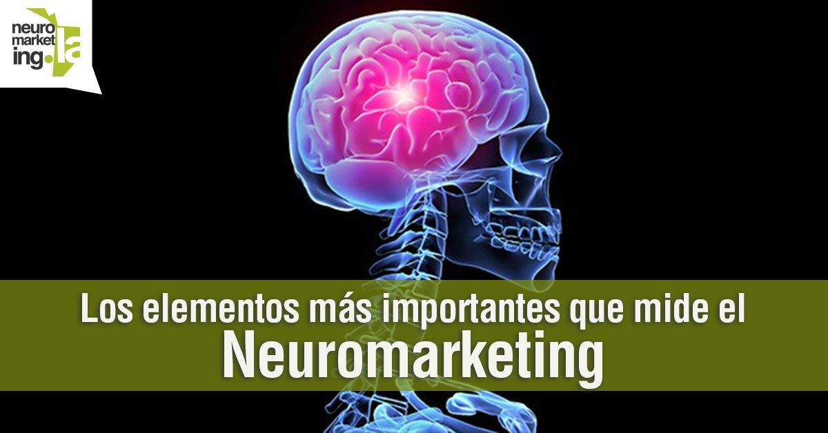 Los 3 Elementos más Importantes que Mide el #Neuromarketing