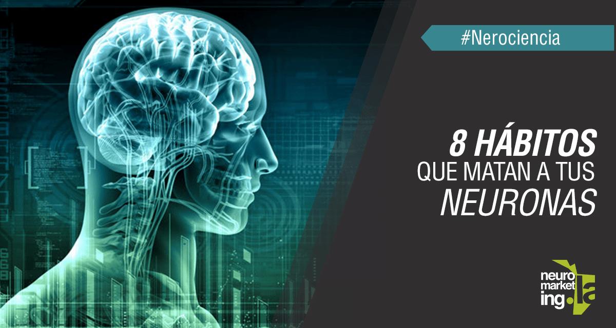 8 hábitos que matan a tus neuronas