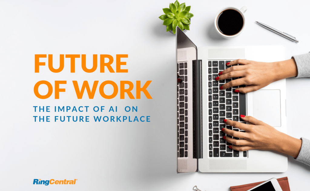 Future of Work: The Impact of AI on the Future Workplace