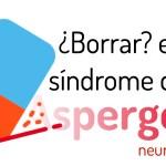 Síndrome de Asperger: ser o no ser