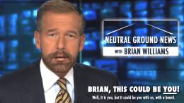 Brian Williams job offer, Neutral Ground News