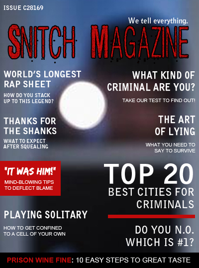 New Orleans is #1! Snitch Magazine honors New Orleans as a top city for criminals.According to Snitch, criminals in New Orleans combined to enjoy an incredible 2,646% rise in revenue from