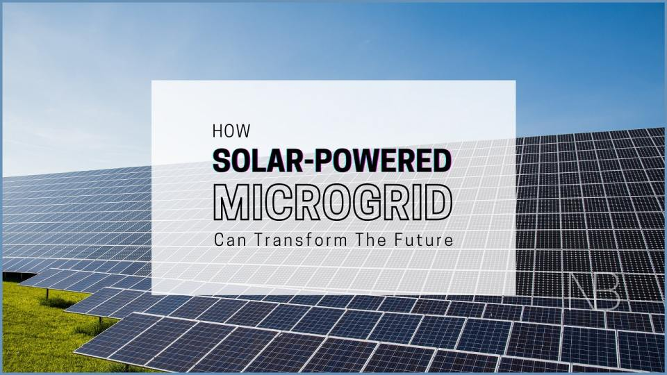 Solar-powered microgrids can transform the future - Neutrino Burst!