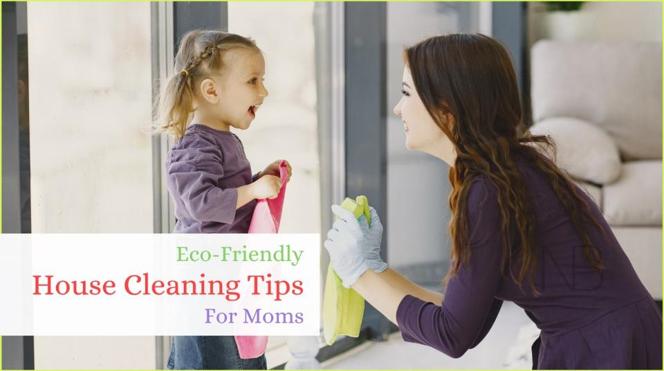 Eco-friendly house cleaning tips for every moms