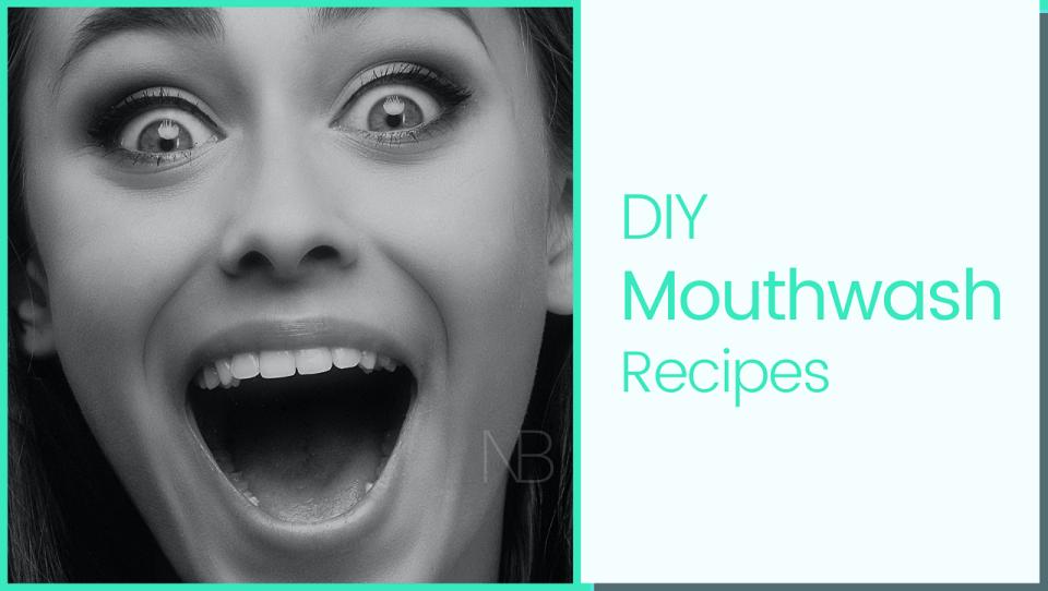 Easy DIY mouthwash recipes - Neutrino Burst