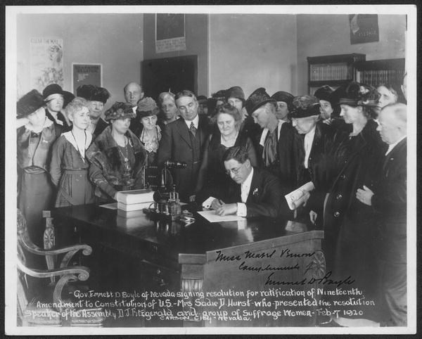 Governor Emmett D. Boyle of Nevada signing resolution for ratification of Nineteenth Amendment to Constitution. Mrs. Sadie D. Hurst presented the resolution. Carson City, Nevada, Feb. 7, 1920. Library of Congress. Records of the National Woman's Party Collection. https://www.loc.gov/resource/mnwp.160070/
