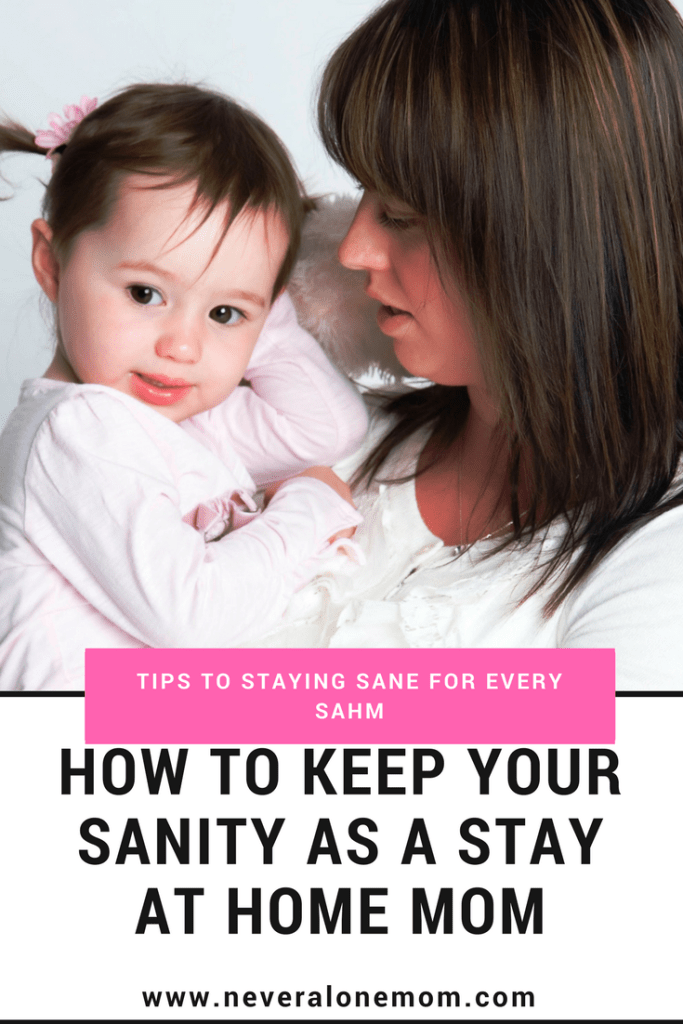 How to stay sane as a stay at home mom! | neveralonemom.com