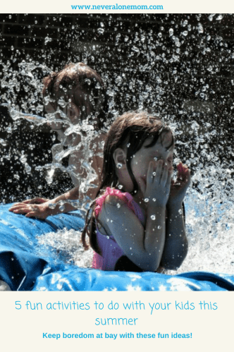 Fun summer activities your kids will love! | neveralonemom.com