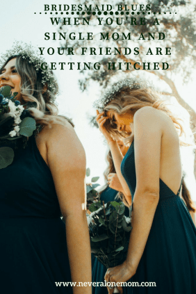 What to do when your friends are getting married and you're still single. | neveralonemom.com