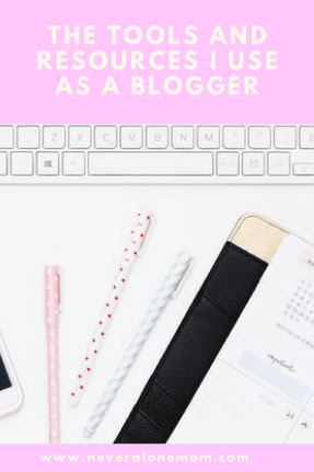 All the tools I use to run my own blog! | neveralonemom.com