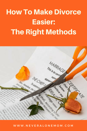 The right methods to make divorce easier. | neveralonemom.com