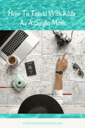 How to travel with kids as a single mom | neveralonemom.com