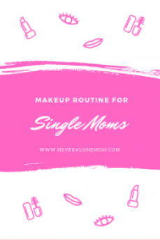 Makeup routine for single moms |neveralonemom.com