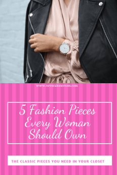 Fashion staples every woman should own |neveralonemom.com