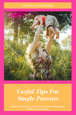 Useful tips for single parents |neveralonemom.com