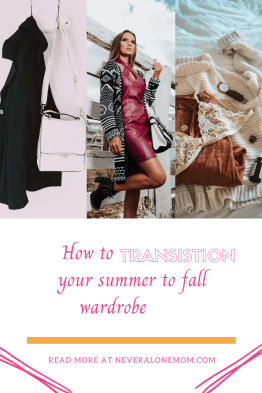 Hot to transition your clothes from summer to fall! |neveralonemom.com