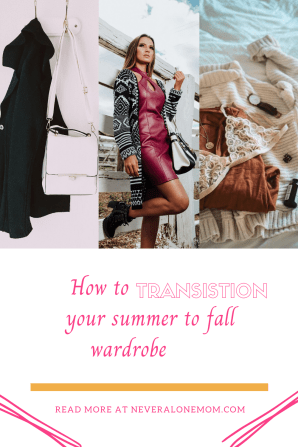 Hot to transition your clothes from summer to fall!  neveralonemom.com