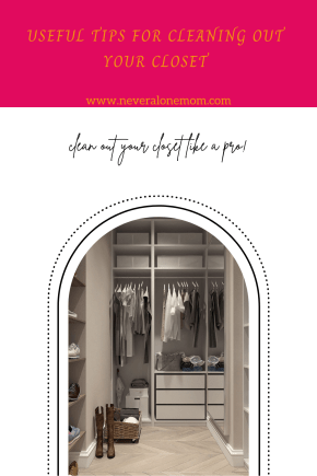 Tips for cleaning out your closet |neveralonemom.com