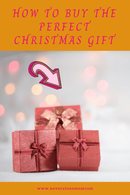 Secrets to buying the perfect Christmas gift! |neveralonemom.com