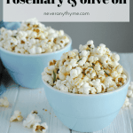 rosemary and olive oil popcorn