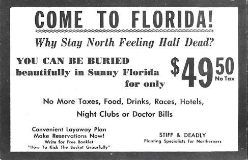 Be buried in sunny Florida, joke mortuary postcard.