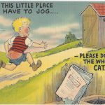 If you have to jog to the outhouse…