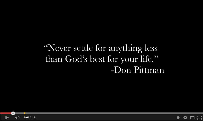 Never Settle for anything less than God's best video
