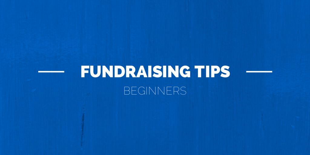 Fundraising tips for beginners