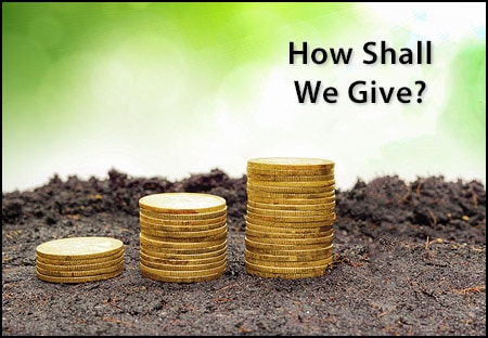How Shall We Give?