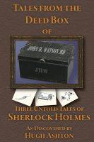 Tales of the Deed Box of John H. Watson MD