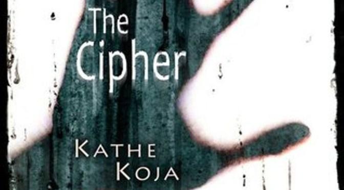 The Cipher (Kathe Koja) [1991]