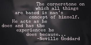 Do You Know What Neville Goddard Calls The CornerStone?