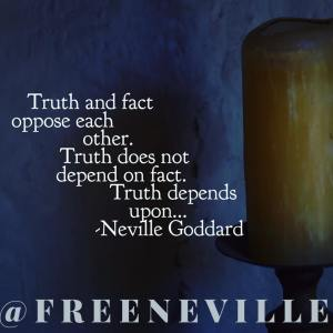 feel_it_real_neville_goddard_truth_facts