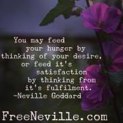 The Secret Feeding Your Satisfaction - Neville Goddard