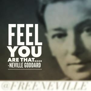 feel_it_real_quote_neville_goddard_nail_it