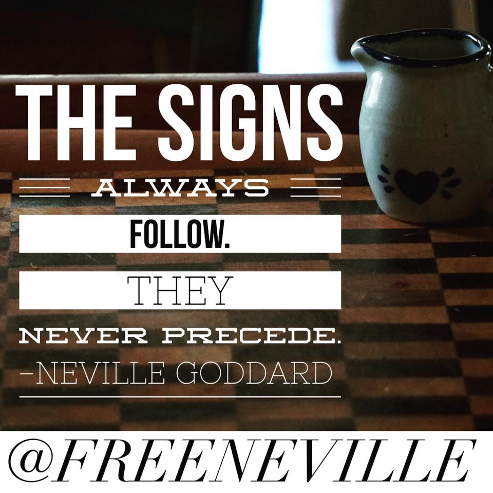 Signs Quotes Signs Follow Neville Goddard Quote  Neville Goddard Quotes