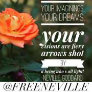 Your Visions Are Fiery Arrows - Neville Goddard Quotes