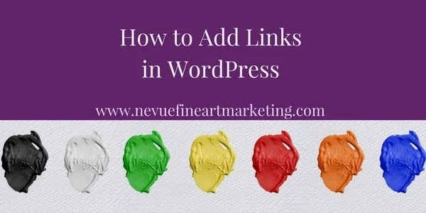 add links in wordpress, Nevue Fine Art Marketing