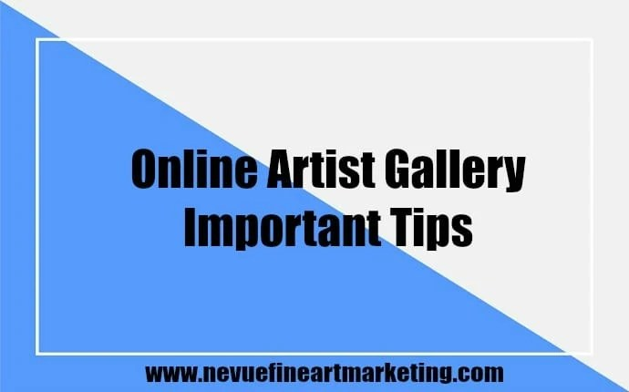 Online Artist Gallery - Important Tips