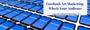Facebook Art Marketing - Who Is Your Audience