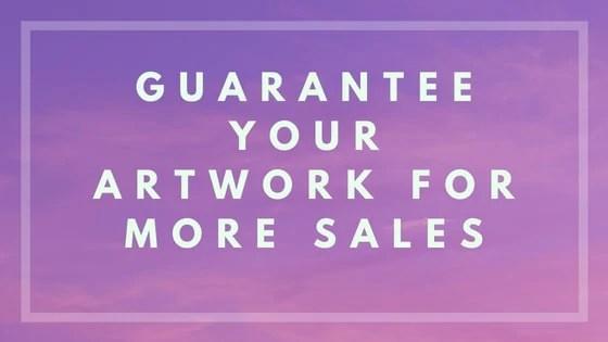 Guarantee your artwork - Nevue Fine Art Marketing