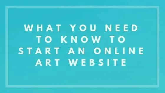 What You Need to Know to Start an Online Art Website - Nevue Fine Art Marketing