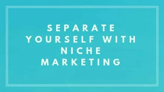 Separate Yourself With Niche Marketing - Nevue