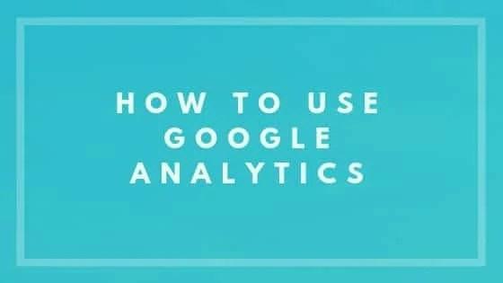 How To Use Google Analytics - Nevue Fine Art Marketing