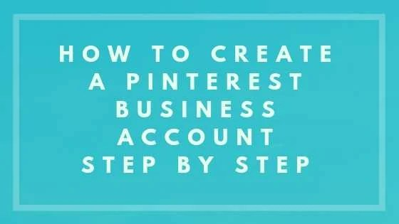 How To Create A Pinterest Business Account Step By Step