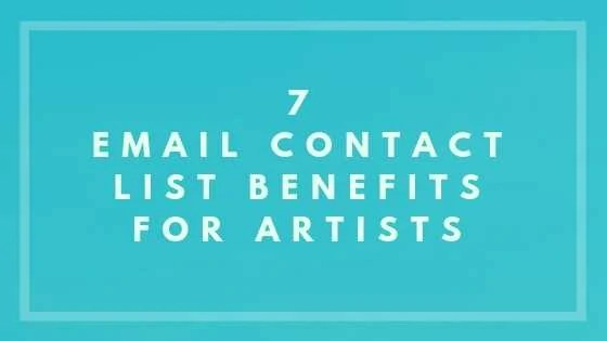 7 Email Contact List Benefits for Artists